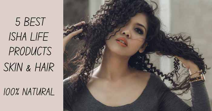 best isha life products for skin and hair